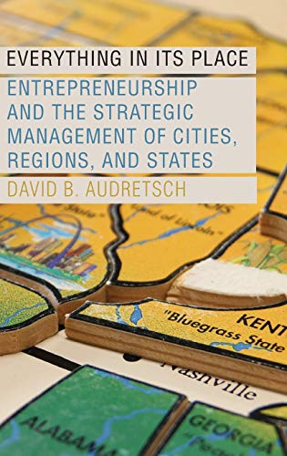 9780199351251: Everything in Its Place: Entrepreneurship and the Strategic Management of Cities, Regions, and States
