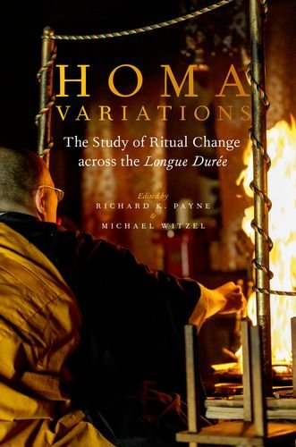 9780199351572: Homa Variations: The Study of Ritual Change across the Longue Durée (Oxford Ritual Studies)