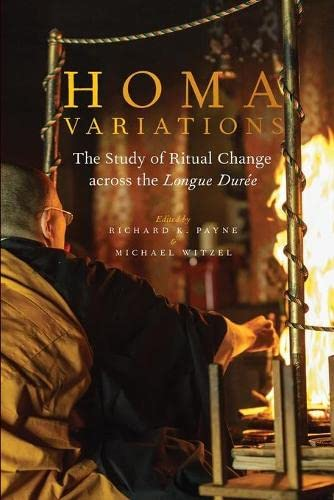 9780199351589: Homa Variations: The Study of Ritual Change across the Longue Durée (Oxford Ritual Studies)