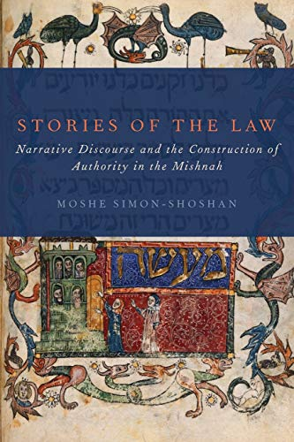 9780199356386: Stories of the Law: Narrative Discourse And The Construction Of Authority In The Mishnah