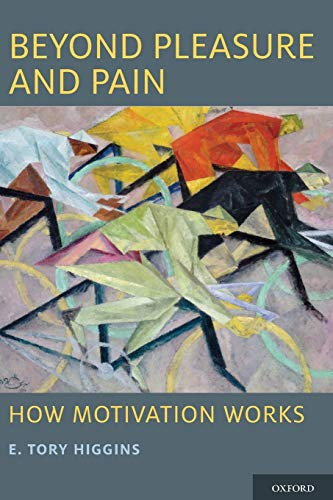 9780199356706: Beyond Pleasure and Pain: How Motivation Works