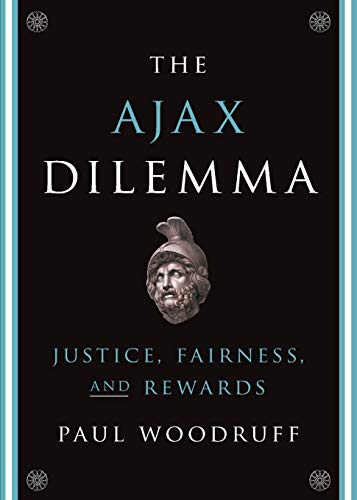 9780199356881: The Ajax Dilemma: Justice, Fairness, and Rewards