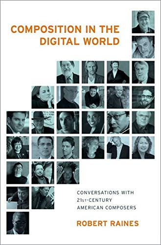 9780199357031: Composition in the Digital World: Conversations with 21st Century American Composers