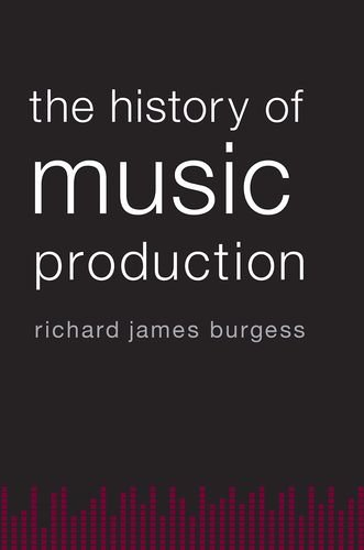 9780199357161: The History of Music Production