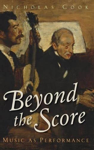 9780199357406: Beyond the Score: Music as Performance