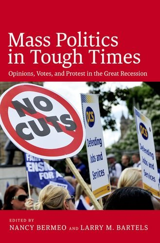 9780199357505: Mass Politics in Tough Times: Opinions, Votes and Protest in the Great Recession
