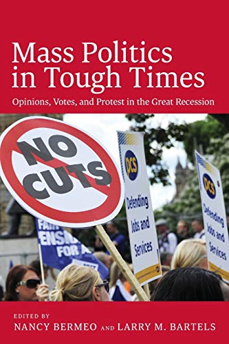 9780199357512: Mass Politics in Tough Times: Opinions, Votes and Protest in the Great Recession