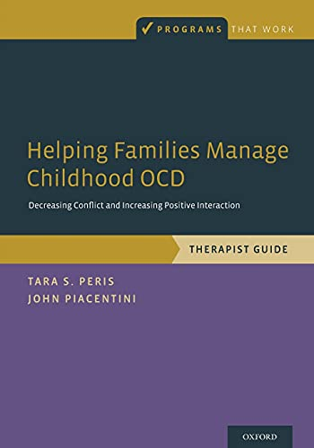 9780199357604: Helping Families Manage Childhood OCD: Decreasing Conflict and Increasing Positive Interaction, Therapist Guide (Programs That Work)