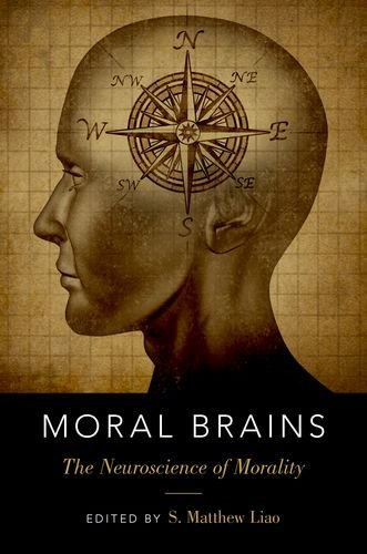 Moral Brains: The Neuroscience of Morality: S. Matthew Liao