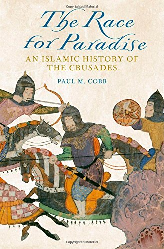 9780199358113: The Race for Paradise: An Islamic History of the Crusades