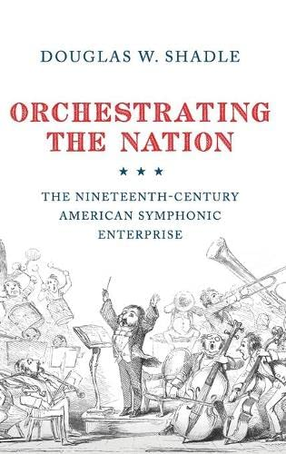 Orchestrating the Nation: Shadle, Douglas
