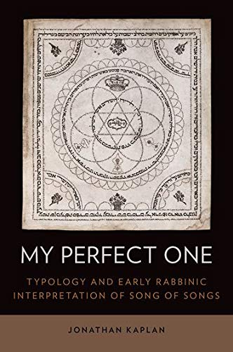 9780199359332: My Perfect One: Typology and Early Rabbinic Interpretation of Song of Songs