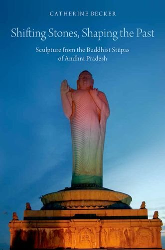 9780199359394: Shifting Stones, Shaping the Past: Sculpture from the Buddhist Stupas of Andhra Pradesh