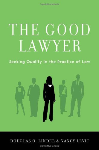 9780199360239: The Good Lawyer: Seeking Quality in the Practice of Law