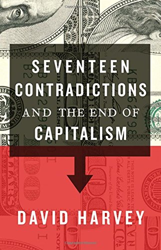 9780199360260: Seventeen Contradictions and the End of Capitalism