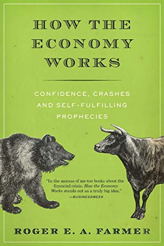 9780199360307: How the Economy Works: Confidence, Crashes and Self-Fulfilling Prophecies