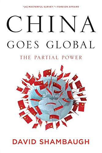 9780199361038: China Goes Global: The Partial Power