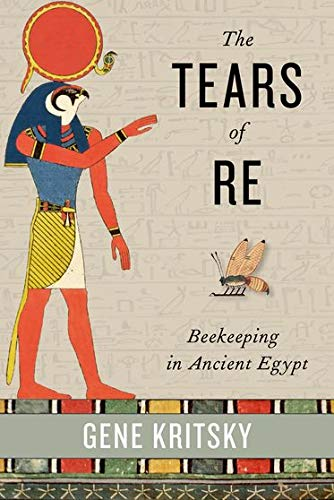 9780199361380: The Tears of Re: Beekeeping in Ancient Egypt