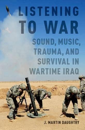 9780199361496: Listening to War: Sound, Music, Trauma, and Survival in Wartime Iraq
