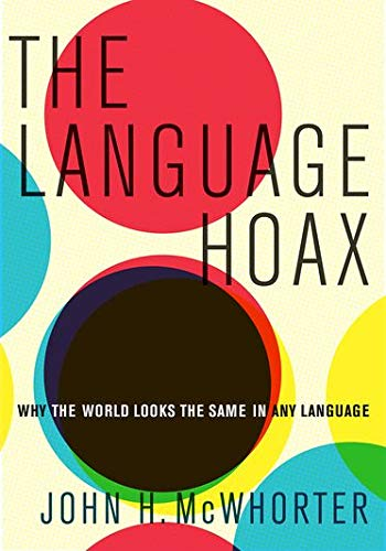 9780199361588: The Language Hoax: Why the World Looks the Same in Any Language