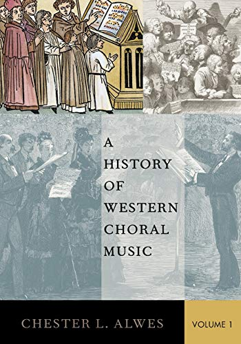 9780199361939: A History of Western Choral Music, Volume 1