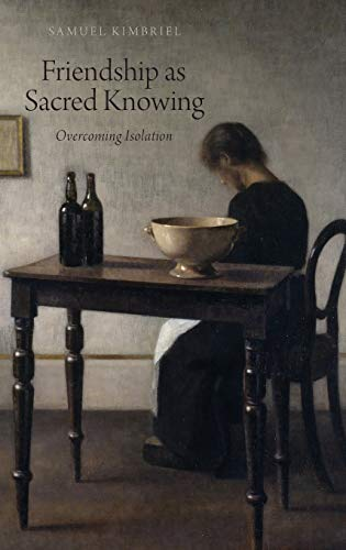 9780199363988: Friendship as Sacred Knowing: Overcoming Isolation