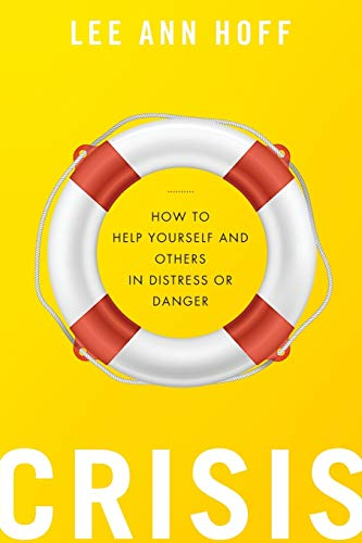 9780199364169: Crisis: How to Help Yourself and Others in Distress or Danger