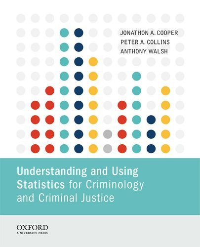 9780199364466: Understanding and Using Statistics for Criminology and Criminal Justice