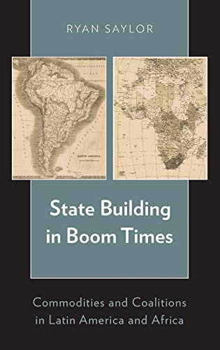9780199364954: State Building in Boom Times: Commodities and Coalitions in Latin America and Africa