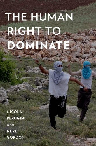 9780199365012: The Human Right to Dominate