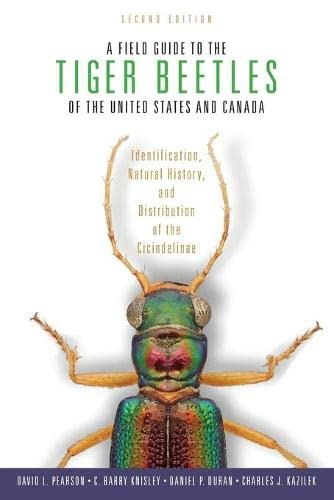 A Field Guide to the Tiger Beetles of the United States and Canada: Identification, Natural History...