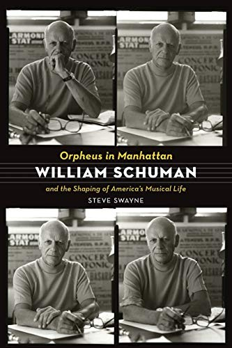 9780199367849: Orpheus in Manhattan: William Schuman and the Shaping of America's Musical Life