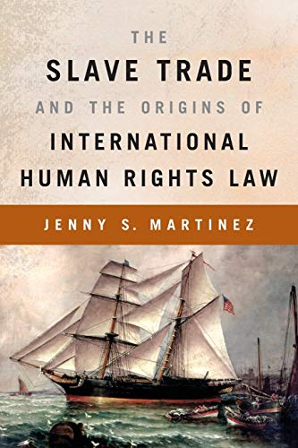 9780199368990: The Slave Trade and the Origins of International Human Rights Law