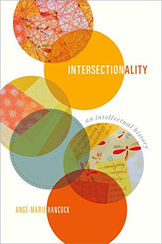 Intersectionality: An Intellectual History: Ange-Marie Hancock