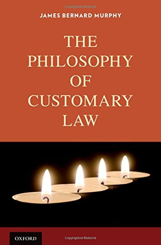 9780199370627: The Philosophy of Customary Law