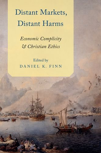 9780199370993: Distant Markets, Distant Harms: Economic Complicity and Christian Ethics