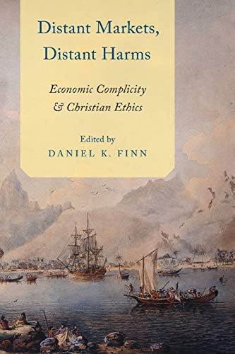9780199371006: Distant Markets, Distant Harms: Economic Complicity and Christian Ethics