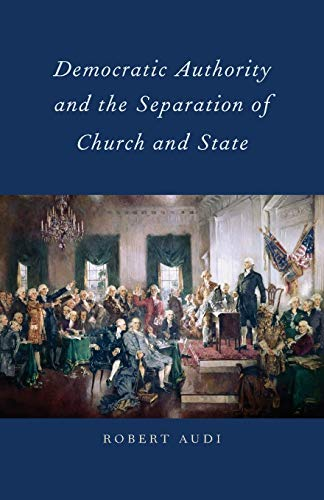 9780199371563: Democratic Authority and the Separation of Church and State