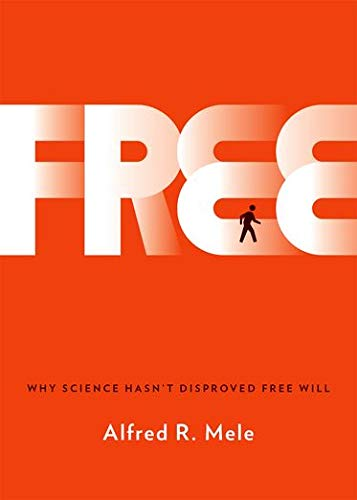 9780199371624: Free: Why Science Hasn't Disproved Free Will