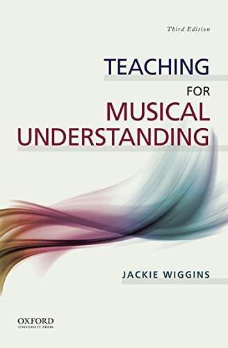 9780199371730: Teaching for Musical Understanding