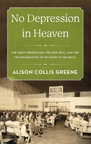 9780199371877: No Depression in Heaven: The Great Depression, the New Deal, and the Transformation of Religion in the Delta