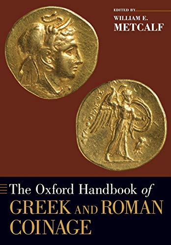 9780199372188: The Oxford Handbook of Greek and Roman Coinage (Oxford Handbooks)