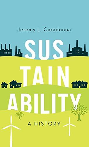 9780199372409: Sustainability: A History