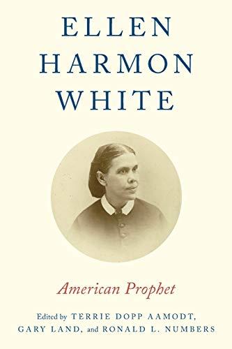9780199373864: Ellen Harmon White: American Prophet