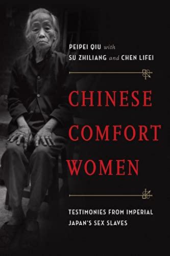Chinese Comfort Women: Testimonies from Imperial Japan's: Qiu, Peipei