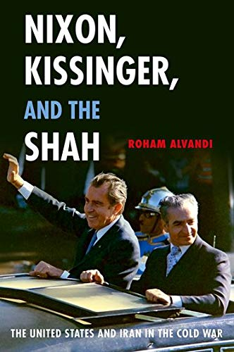 9780199375691: Nixon, Kissinger, and the Shah: The United States and Iran in the Cold War