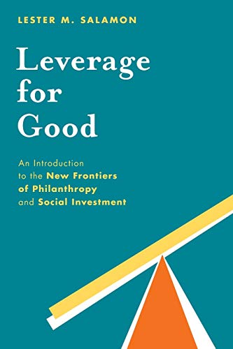 9780199376537: Leverage for Good: An Introduction to the New Frontiers of Philanthropy and Social Investment