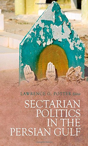 9780199377268: Sectarian Politics in the Persian Gulf