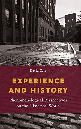 9780199377657: Experience and History: Phenomenological Perspectives on the Historical World
