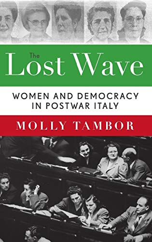 9780199378234: The Lost Wave: Women and Democracy in Postwar Italy
